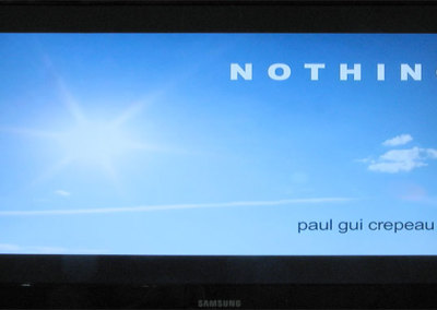 Nothing (Paul Crepeau), 2013: Video; time lapse. $100
