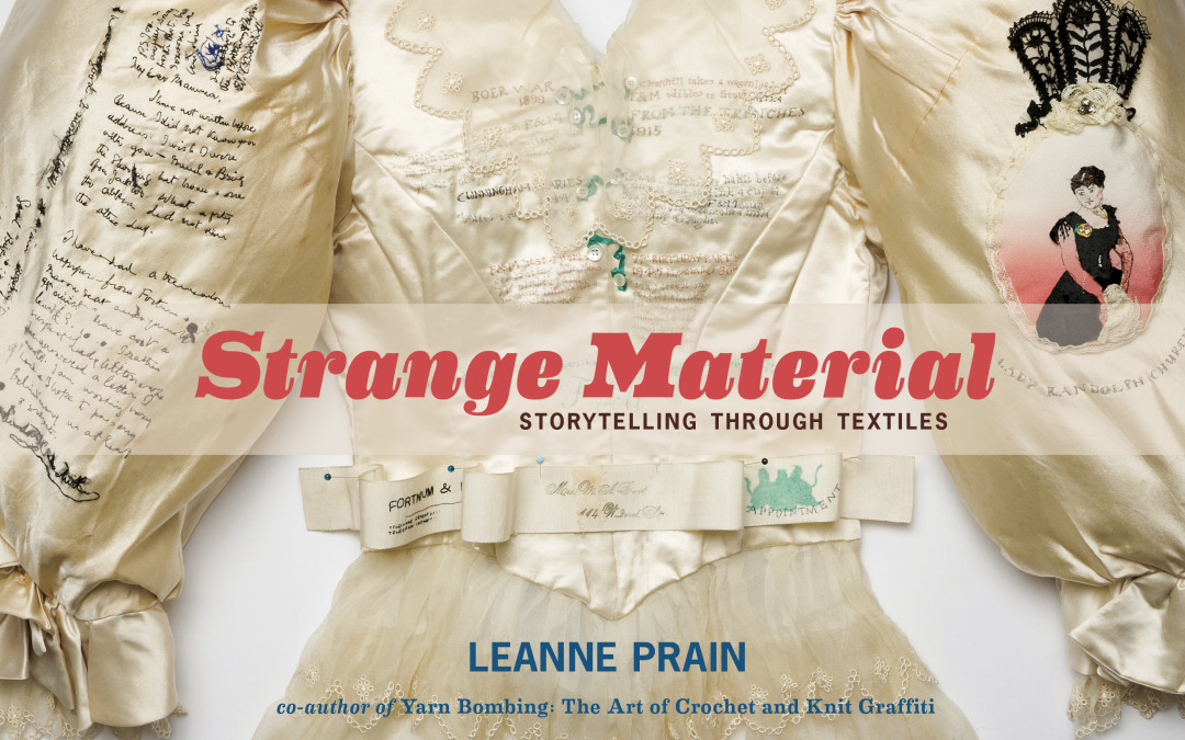 Book Review: Strange Material: Storytelling through Textiles