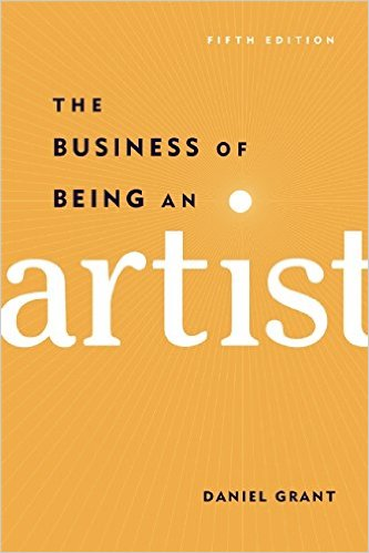 Book Review: The Business of Being an Artist by Daniel Grant Fifth Edition