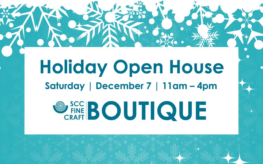 SCC Fine Craft Boutique Holiday Open House